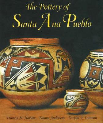 Pottery of Santa Ana Pueblo by Francis H. Harlow