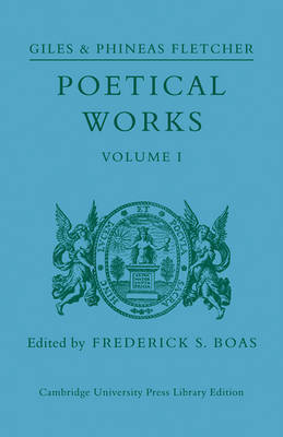 Poetical Works: Volume 1 by Giles Fletcher