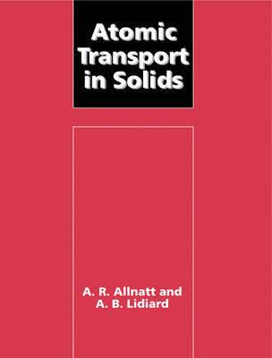 Atomic Transport in Solids by A.R. Allnatt