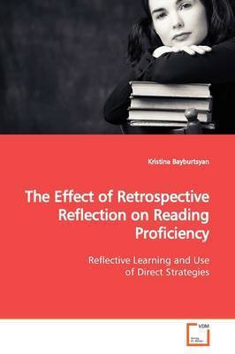 The Effect of Retrospective Reflection on Reading Proficiency by Kristina Bayburtsyan