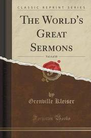 The World's Great Sermons, Vol. 6 of 10 (Classic Reprint) by Grenville Kleiser