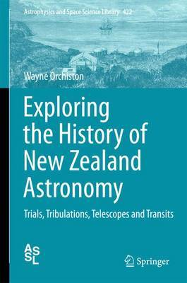 Exploring the History of New Zealand Astronomy by Wayne Orchiston