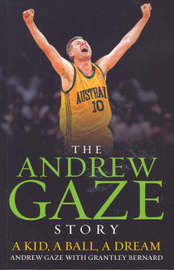 Andrew Gaze Story:A Kid, A Ball, A Dream by Andrew Gaze image