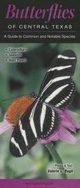 Butterflies of Central Texas: A Guide to Common and Notable Species by Valerie Bugh