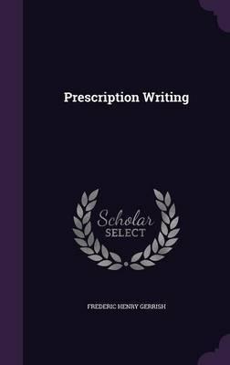 Prescription Writing by Frederic Henry Gerrish