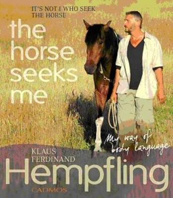 It's Not I Who Seek the Horse, the Horse Seeks Me by Klaus Ferdinand Hempfling image