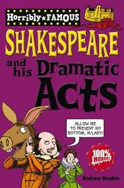 William Shakespeare and His Dramatic Acts by Andrew Donkin image