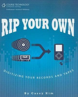 Rip Your Own: Digitizing Your Records and Tapes by Casey Kim image