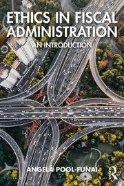 Ethics in Fiscal Administration by Angela Pool-Funai