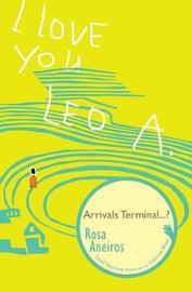 I Love You Leo A. Arrivals Terminal...? by Rosa Aneiros
