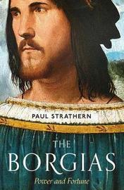 The Borgias by Paul Strathern