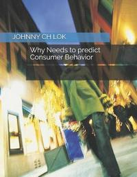 Why Needs to Predict Consumer Behavior by Johnny Ch Lok