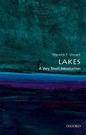 Lakes: A Very Short Introduction by Warwick F Vincent