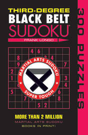 Third-Degree Black Belt Sudoku (R) by Frank Longo