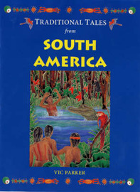 Traditional Tales from South America by Vicky Parker image
