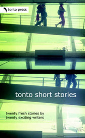 Tonto Short Stories: Twenty Fresh Stories by Twenty Exciting Writers image
