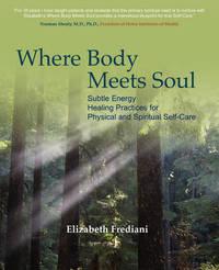 Where Body Meets Soul by Elizabeth Rose Frediani