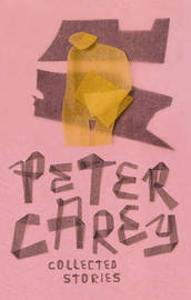 Collected Stories by Peter Carey image