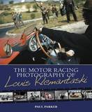 The Motor Racing Photography of Louis Klemantaski by Paul Parker