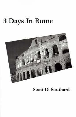 3 Days in Rome by Scott D. Southard