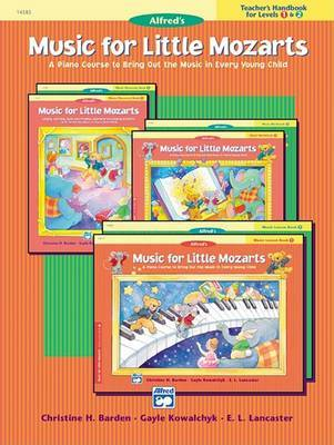 Music for Little Mozarts Teacher's Handbook, Bk 1 & 2 by Christine H Barden