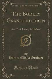 The Bodley Grandchildren by Horace Elisha Scudder