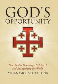 God's Opportunity by Athanasios Scott Tonk