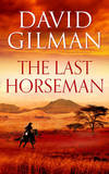 The Last Horseman by David Gilman