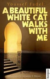A Beautiful White Cat Walks with Me by Youssef Fadel