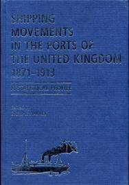 Shipping Movements in the Ports of the United Kingdom, 1871-1913 by David Starkey image