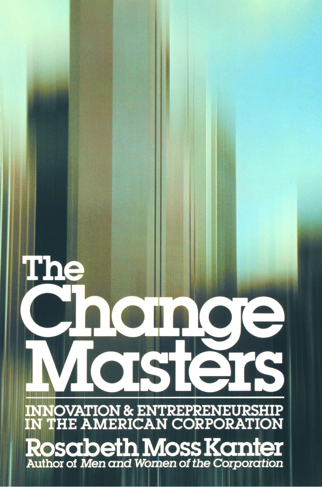 The Change Masters by Rosabeth Moss Kanter image