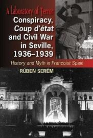 Conspiracy, Coup d'etat & Civil War in Seville, 1936-1939 by Ruben Serem image