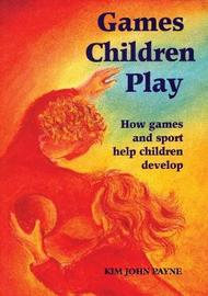 Games Children Play by Kim Brooking-Payne