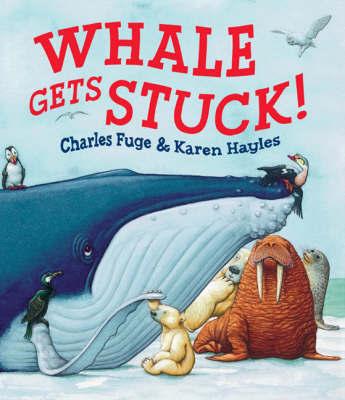Whale Gets Stuck by Karen Hayles