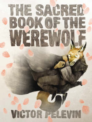 Sacred Book of Werewolf by Victor Pelevin image