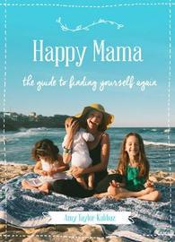 Happy Mama by Amy Taylor-Kabbaz