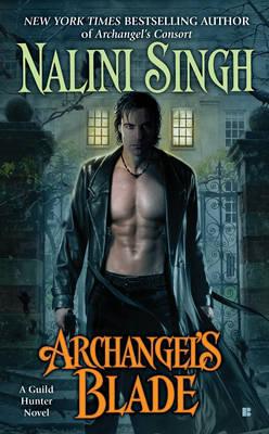 Archangel's Blade (Guild Hunter #4) US Ed. by Nalini Singh