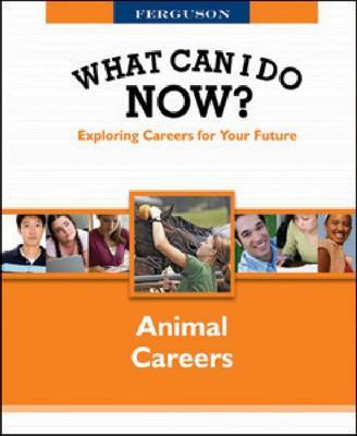 What Can I Do Now: Animal Careers by FERGUSON