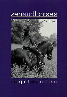 Zen and Horses by Ingrid Soren