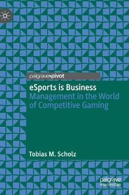eSports is Business by Tobias M. Scholz image
