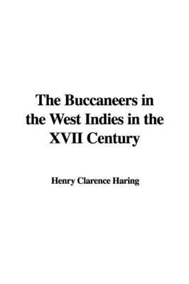 The Buccaneers in the West Indies in the XVII Century by Henry Clarence Haring image