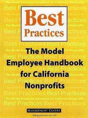 Best Practices: The Model Employee Handbook for California Nonprofits by Center Management