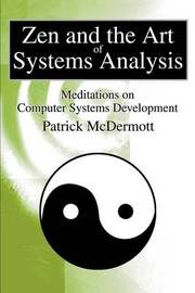 Zen and the Art of Systems Analysis by Patrick McDermott image