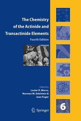 The Chemistry of the Actinide and Transactinide Elements (Set Vol.1-6)
