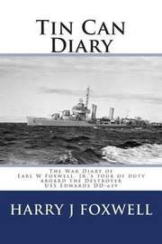 Tin Can Diary by Harry J Foxwell Phd