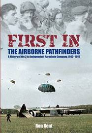 First in the Airborne Pathfinders by Ron Kent