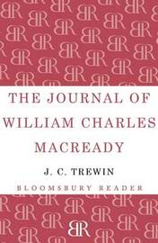 The Journal of William Charles Macready: 1832-1851 by J.C. Trewin