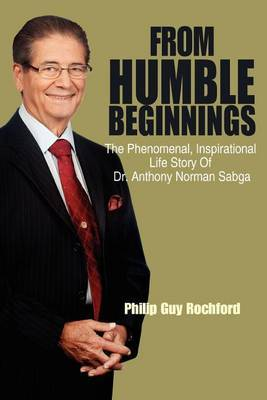 From Humble Beginnings by Philip Guy Rochford