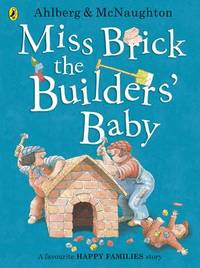 Miss Brick the Builders' Baby by Allan Ahlberg