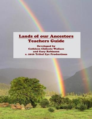 Lands of Our Ancestors Teacher's Guide by Cathleen Chilcote Wallace